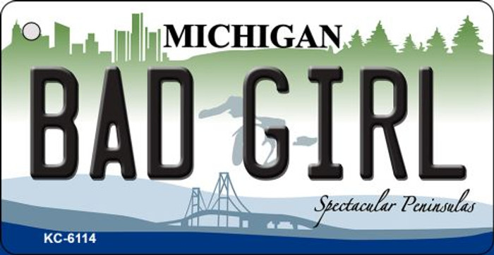 Bad Girl Michigan State License Plate Novelty Key Chain KC-6114
