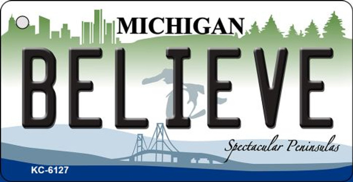 Believe Michigan State License Plate Novelty Key Chain KC-6127