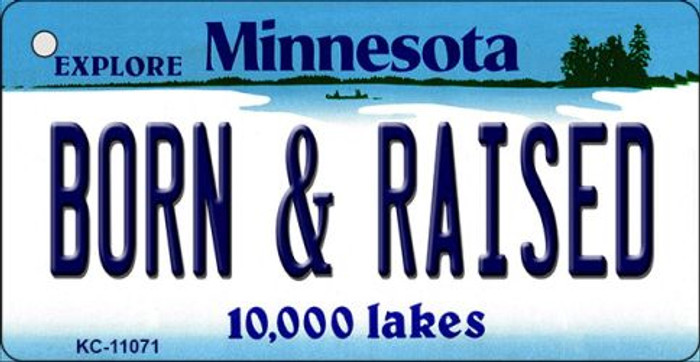Born and Raised Minnesota State License Plate Novelty Key Chain KC-11071