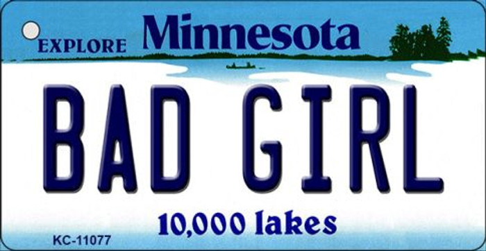 Bad Girl Minnesota State License Plate Novelty Key Chain KC-11077