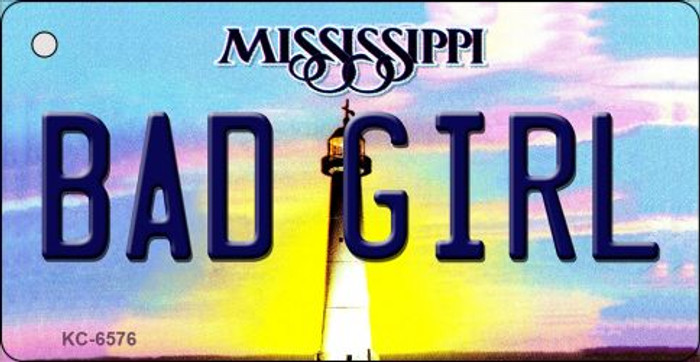 Bad Girl Mississippi State License Plate Key Chain KC-6576