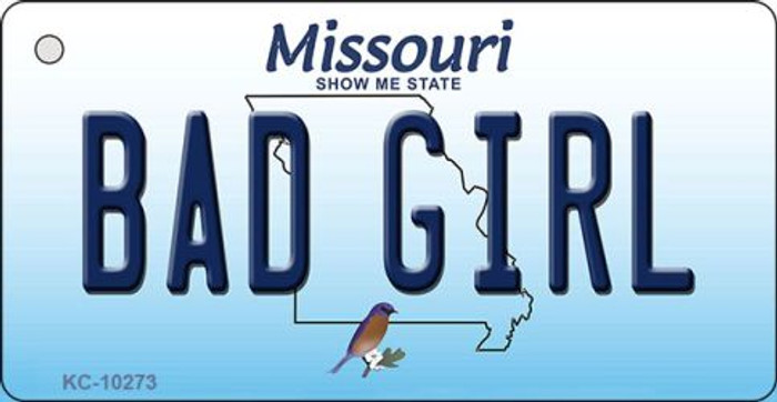 Bad Girl Missouri State License Plate Key Chain KC-10273