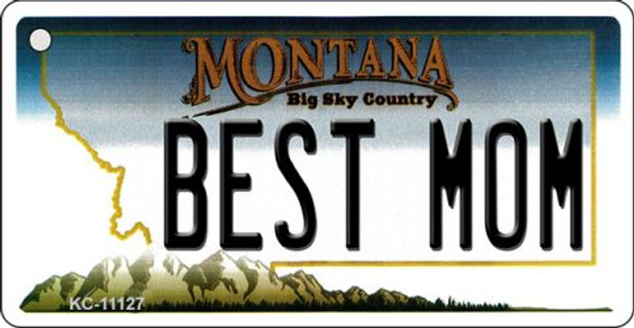 Best Mom Montana State License Plate Novelty Key Chain KC-11127