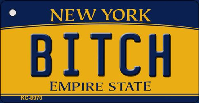Bitch New York State License Plate Key Chain KC-8970