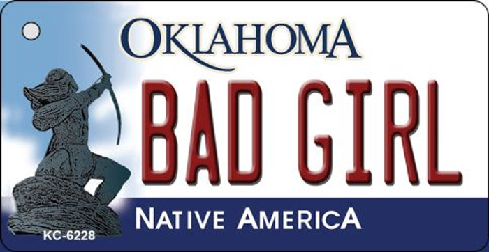 Bad Girl Oklahoma State License Plate Novelty Key Chain KC-6228