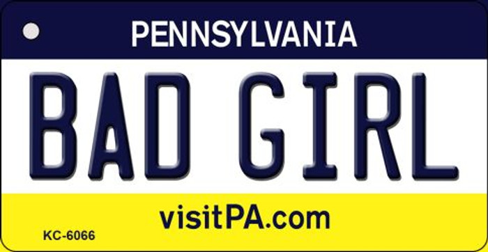 Bad Girl Pennsylvania State License Plate Key Chain KC-6066