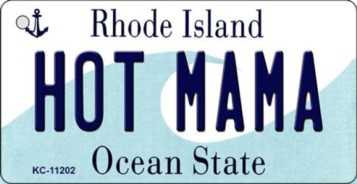 Hot Mama Rhode Island License Plate Novelty Key Chain KC-11202