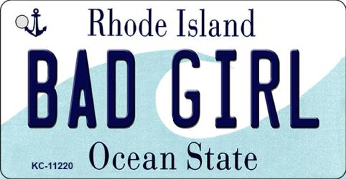 Bad Girl Rhode Island License Plate Novelty Key Chain KC-11220
