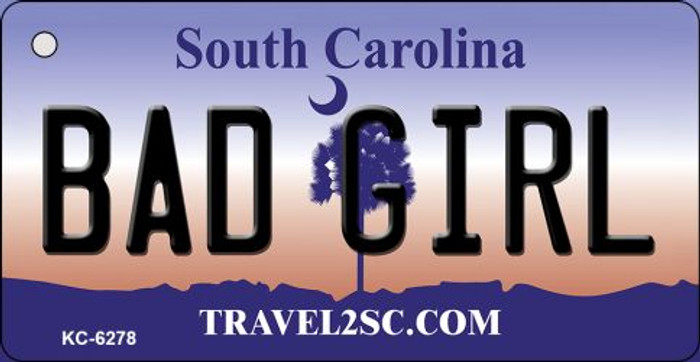 Bad Girl South Carolina License Plate Key Chain KC-6278
