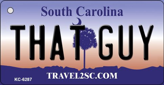 That Guy South Carolina License Plate Key Chain KC-6287