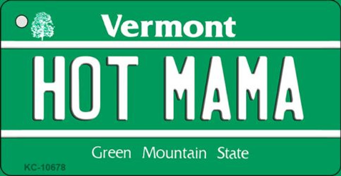 Hot Mama Vermont License Plate Novelty Key Chain KC-10678