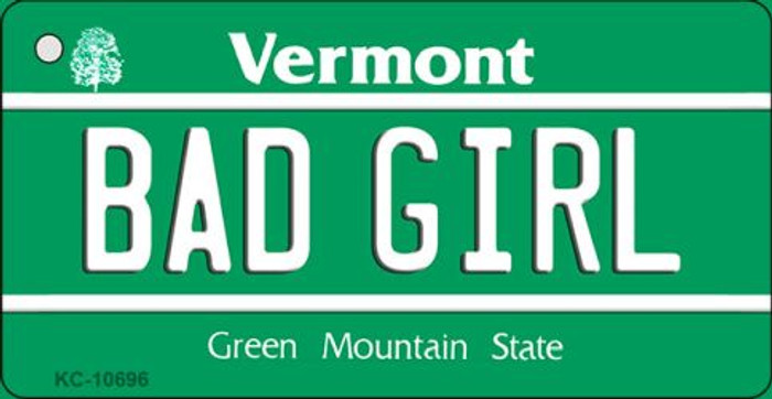 Bad Girl Vermont License Plate Novelty Key Chain KC-10696