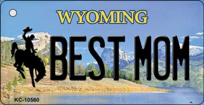 Best Mom Wyoming State License Plate Key Chain KC-10560