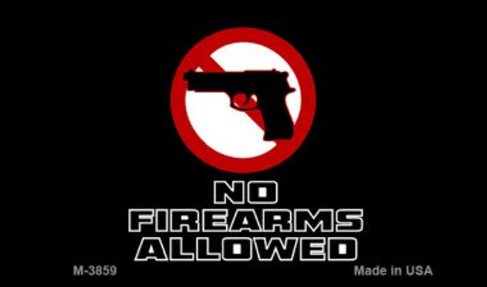 No Firearms Allowed Novelty Magnet M-3859