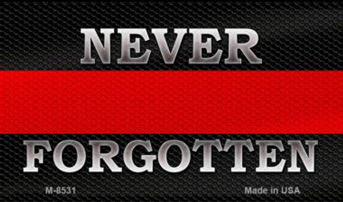 Never Forgotten Fire Novelty Magnet M-8531