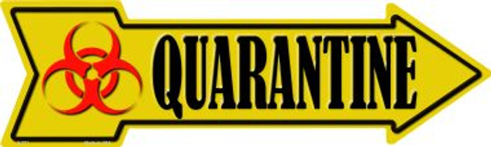 Quarantine Metal Novelty Arrow Sign A-371