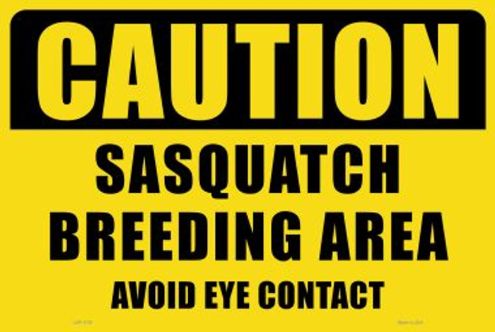 Caution Sasquatch Breeding Area Novelty Large Parking Sign LGP-1730