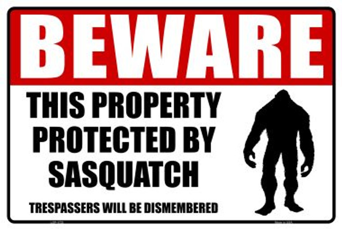 Beware This Property Protected By Sasquatch Novelty Large Parking Sign LGP-1732