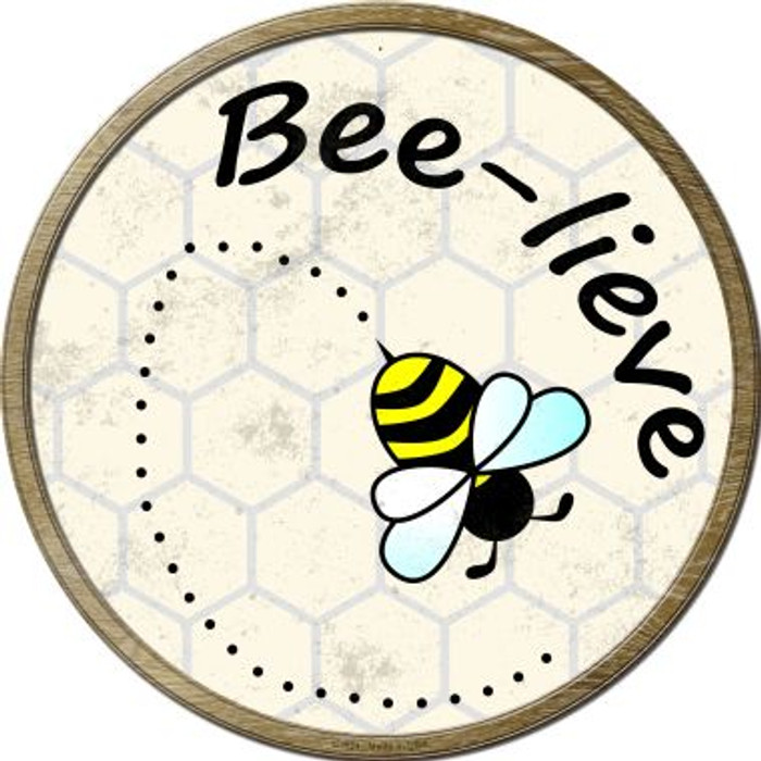 Bee-Lieve Novelty Metal Circular Sign C-824