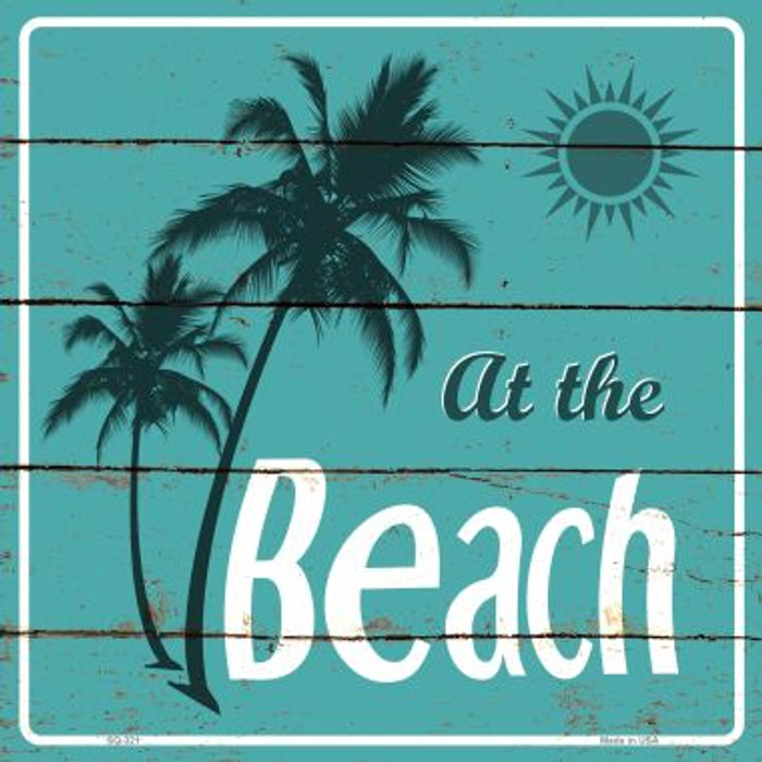 At The Beach Novelty Metal Square Sign SQ-321