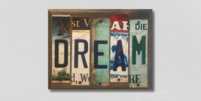 Dream License Plate Strip Novelty Wood Sign WS-065
