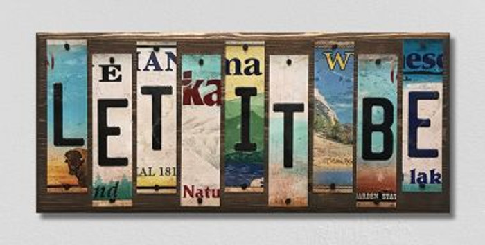 Let It Be License Plate Strips Novelty Wood Sign WS-100