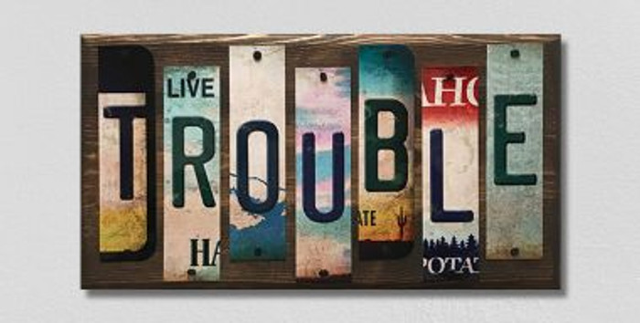Trouble License Plate Strips Novelty Wood Sign WS-104