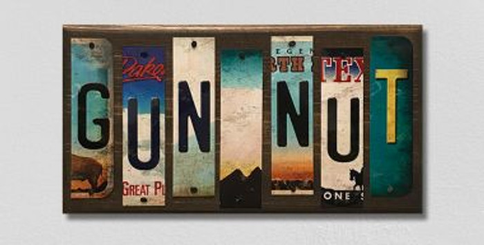 Gun Nut License Plate Strips Novelty Wood Sign WS-117