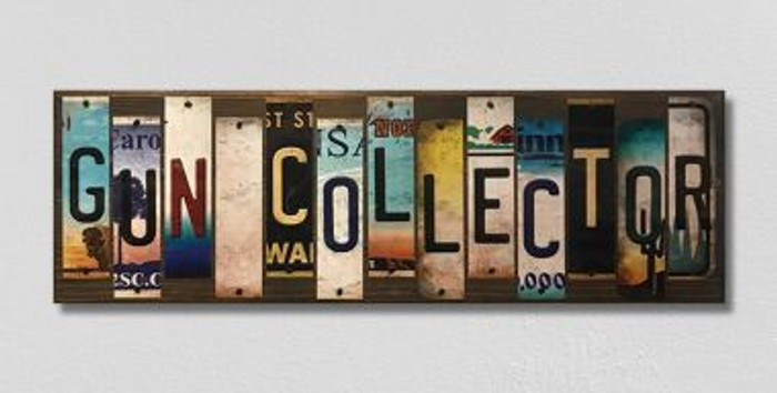 Gun Collector License Plate Strips Novelty Wood Sign WS-130