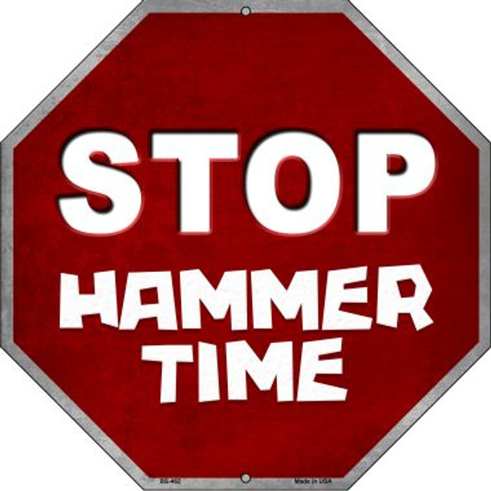 Stop Hammer Time Metal Novelty Stop Sign BS-462