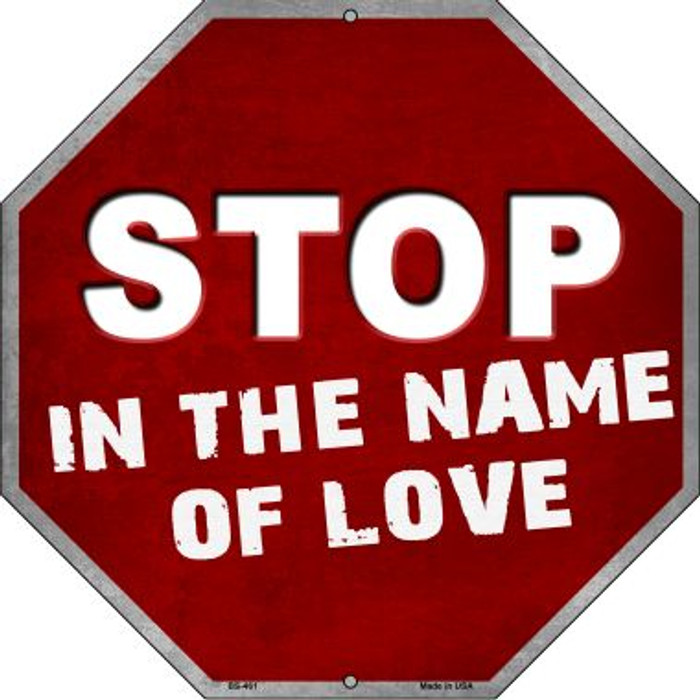 Stop In The Name Of Love Metal Novelty Stop Sign BS-461