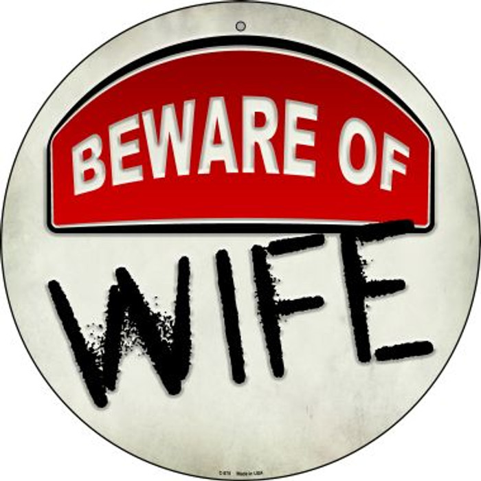 Beware of Wife Novelty Metal Circular Sign C-875