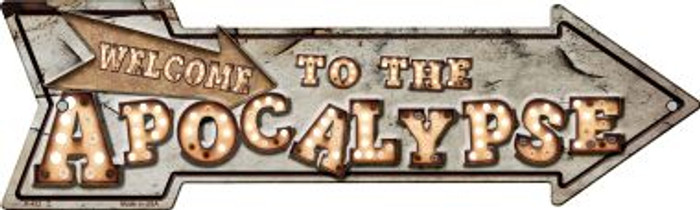 Welcome to the Apocalypse Bulb Letters Novelty Metal Arrow Sign A-432