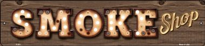 Smoke Shop Bulb Lettering Small Street Sign K-821