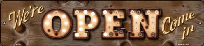 We're Open Come In Bulb Lettering Small Street Sign K-822