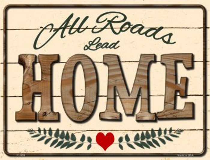 All Roads Lead Home Parking Sign P-1799