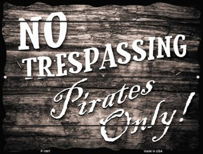 No Trespassing Pirates Only Parking Sign P-1807