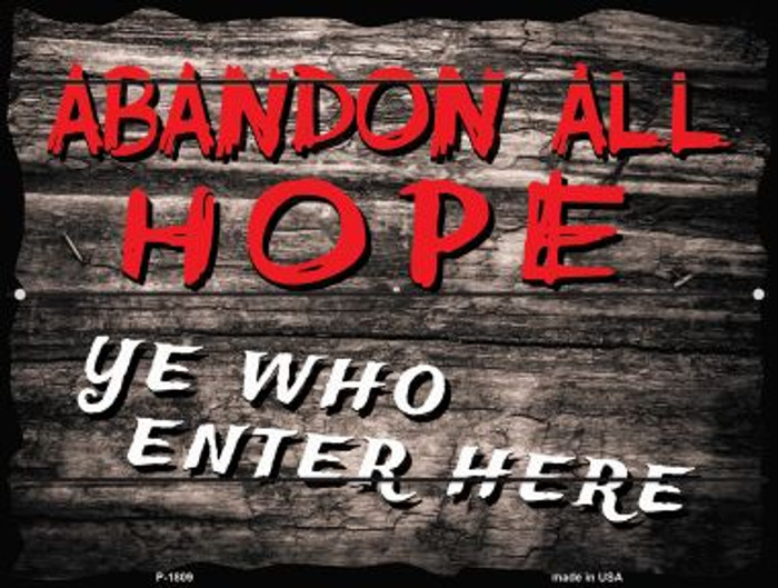 Abandon All Hope Parking Sign P-1809