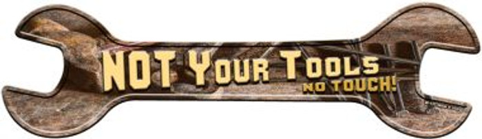 Not Your Tools Novelty Metal Wrench Sign W-137
