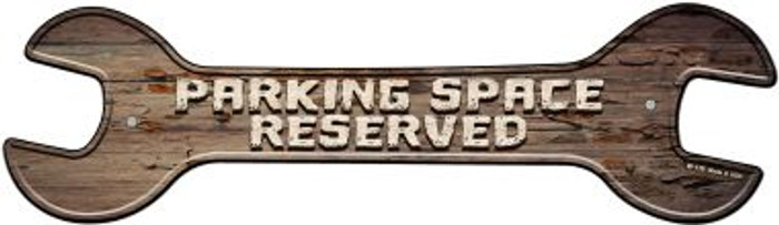 Parking Space Reserved Novelty Metal Wrench Sign W-139
