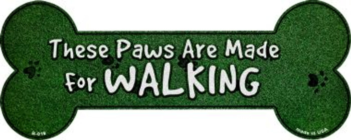 Paws Are For Walking Novelty Bone Magnet B-018