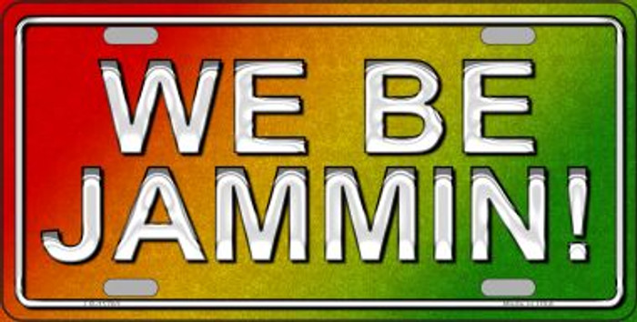 We Be Jammin Novelty License Plate LP-11763
