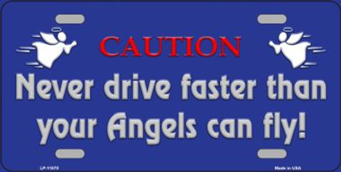 Never Drive Faster Than Angels Novelty License Plate LP-11870
