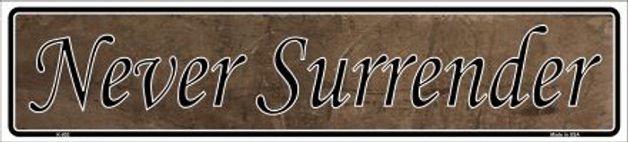 Never Surrender Novelty Metal Vanity Small Street Sign