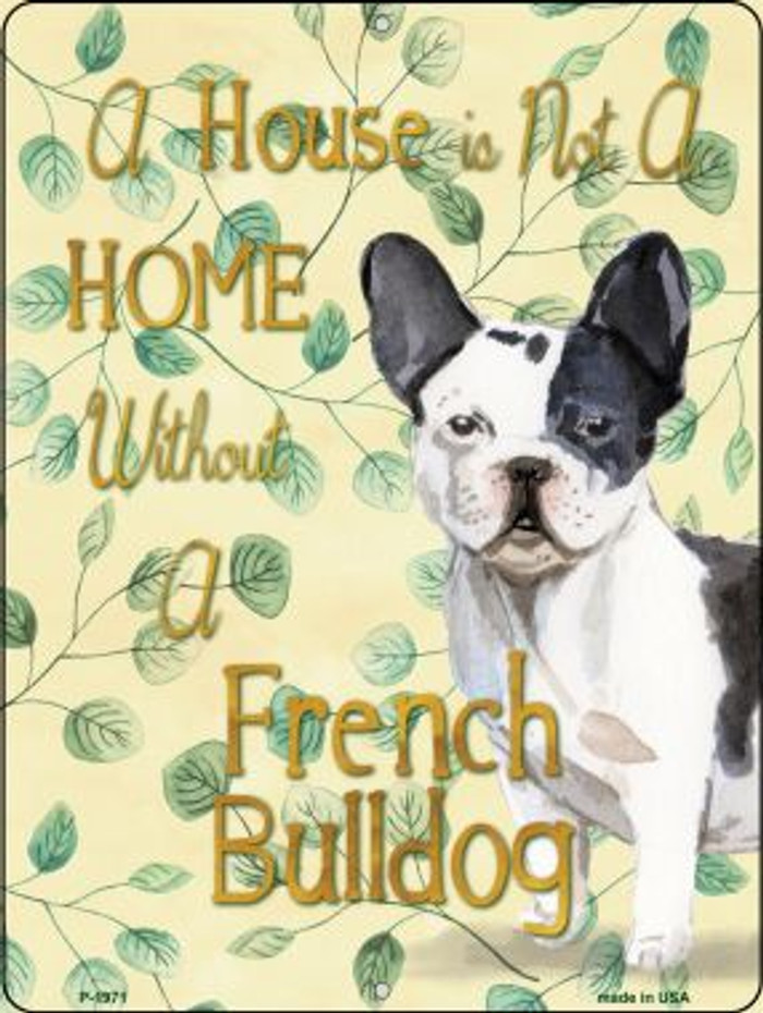 Not A Home Without A French Bulldog Novelty Parking Sign P-1971