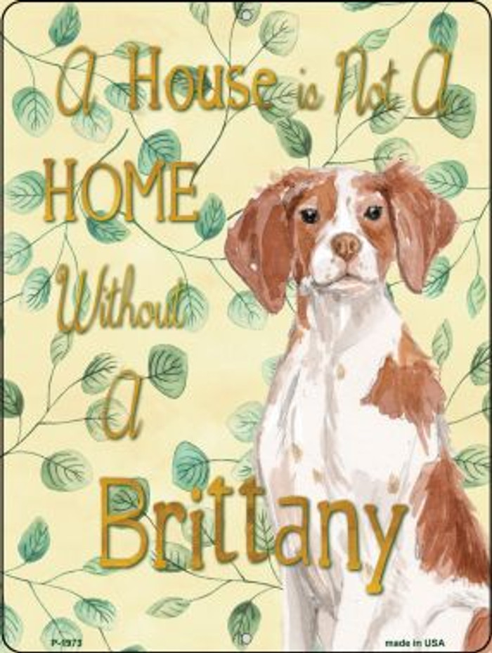 Not A Home Without A Brittany Novelty Parking Sign P-1973