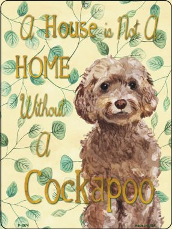 Not A Home Without A Cockapoo Novelty Parking Sign P-1974