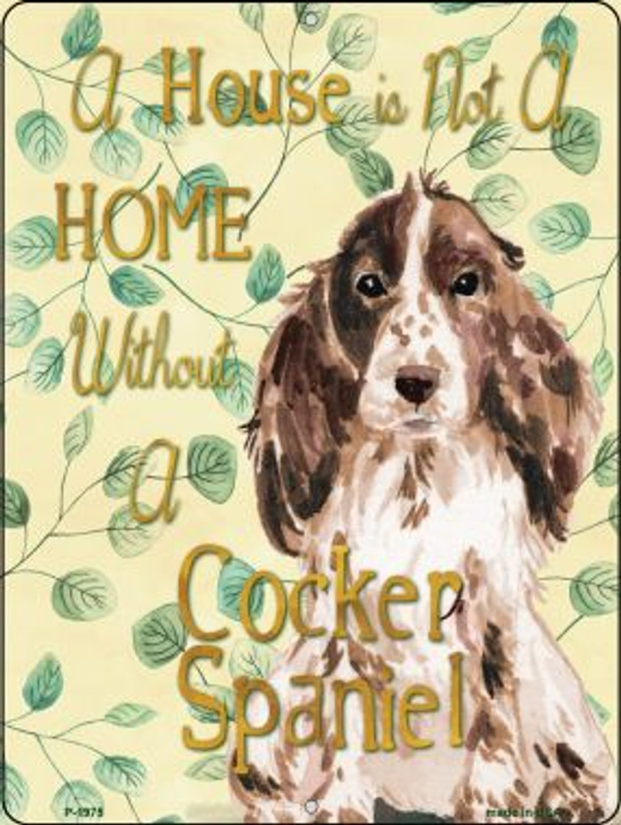 Not A Home Without A Cocker Spaniel Novelty Parking Sign P-1975