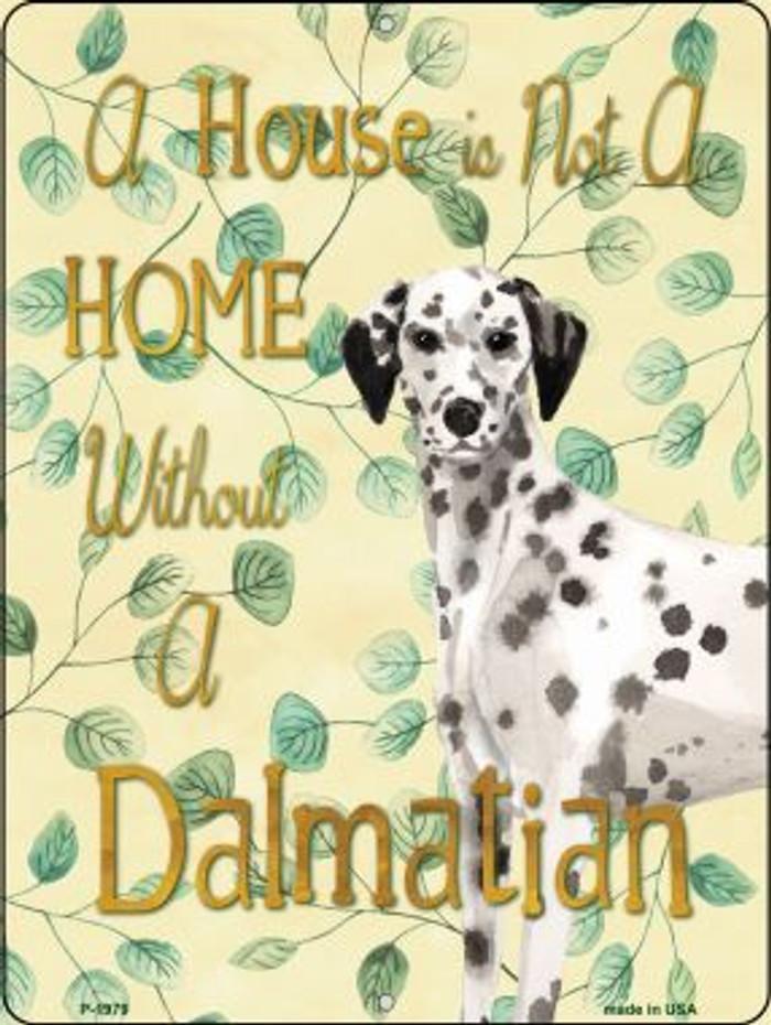Not A Home Without A Dalmatian Novelty Parking Sign P-1979