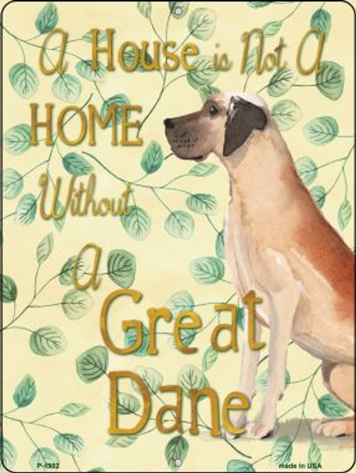 Not A Home Without A Great Dane Novelty Parking Sign P-1982